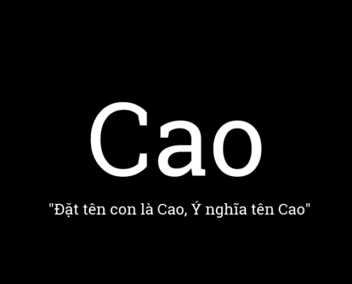 Ý nghĩa tên Cao, đặt tên con là Cao