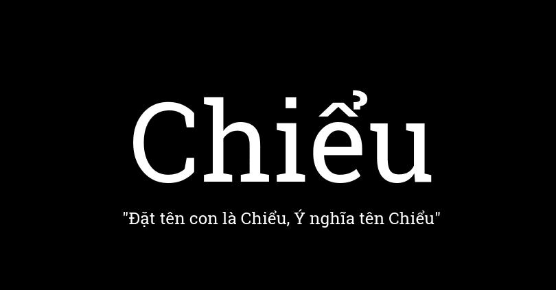 Ý nghĩa tên Chiểu, đặt tên con là Chiểu