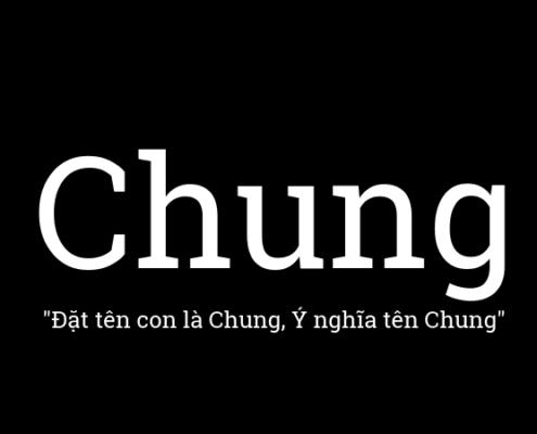 Ý nghĩa tên Chung, đặt tên con là Chung